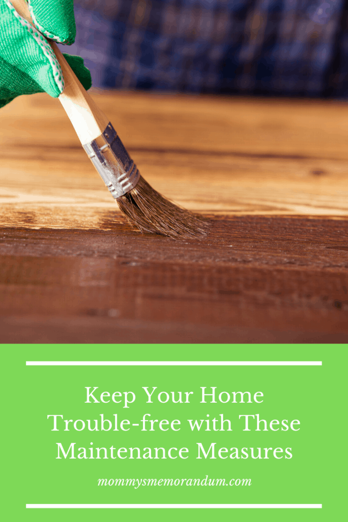 Aside from doing maintenance work over your home, you also need to make sure that it's clean.