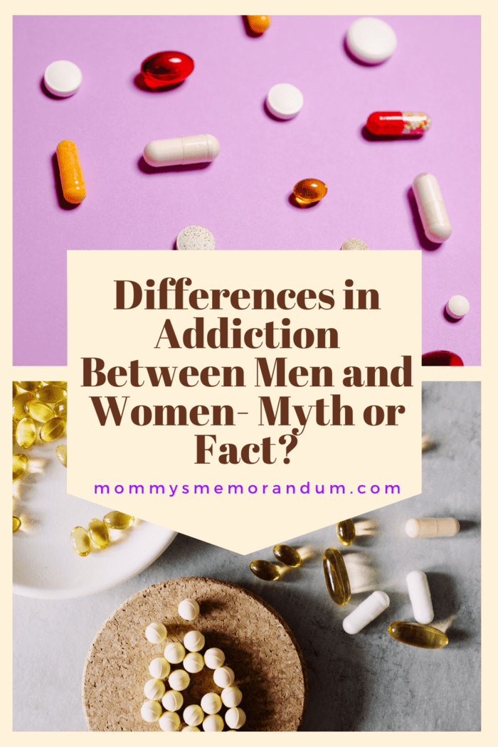 Addiction can be very different for men and women.