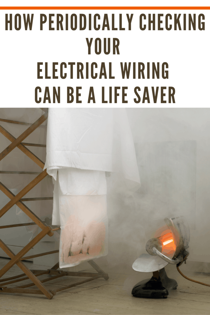 This is why it's very important to have your electrical wiring periodically checked.