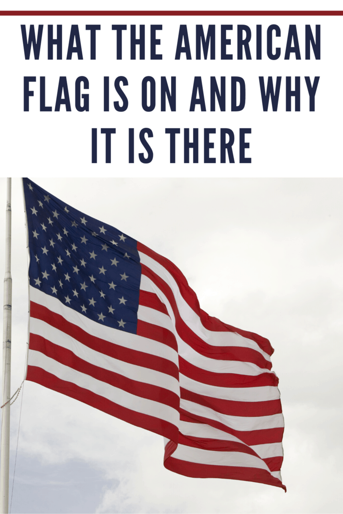 What the American Flag is On and Why It Is There