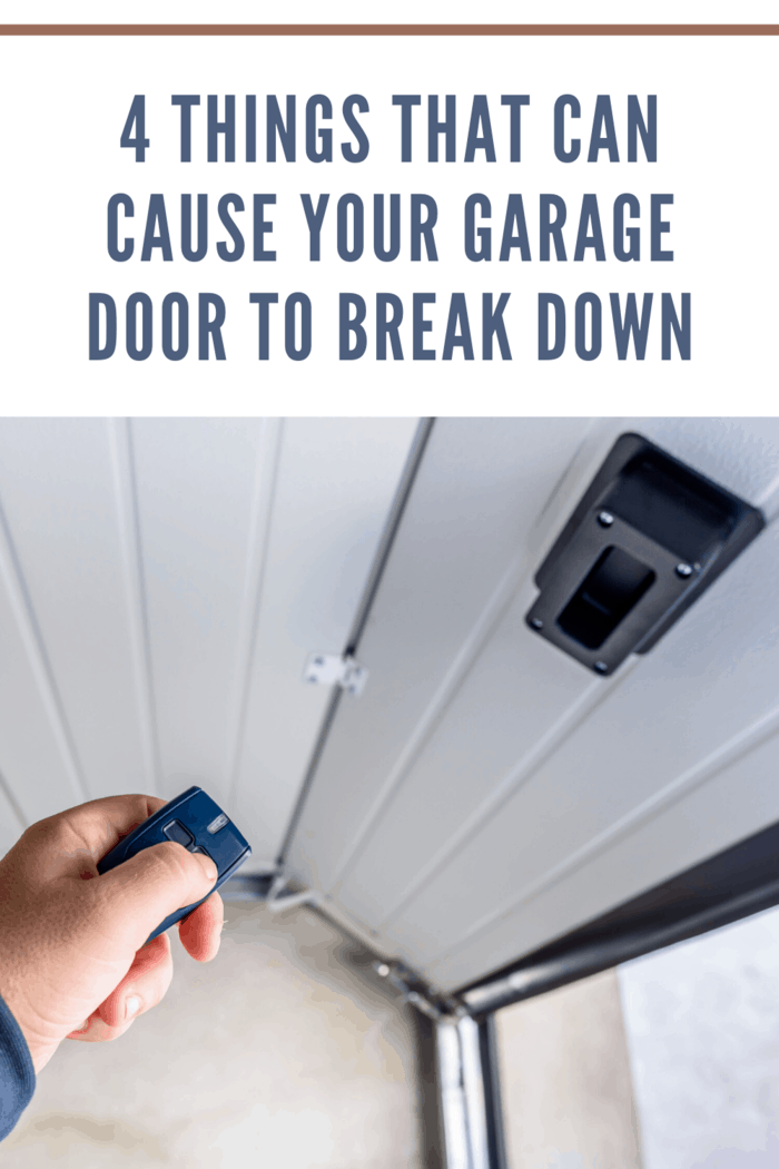 4 Things That Can Cause Your Garage Door to Break Down
