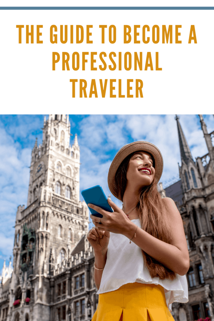 Take a look at some of the ways you can become a professional traveler.