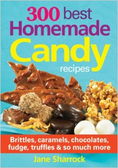 300 Best Homemade Candies