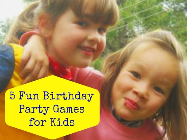 5 Fun Birthday Party Games for Kids