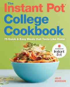 The Instant Pot College Cookbook Julee Morrison