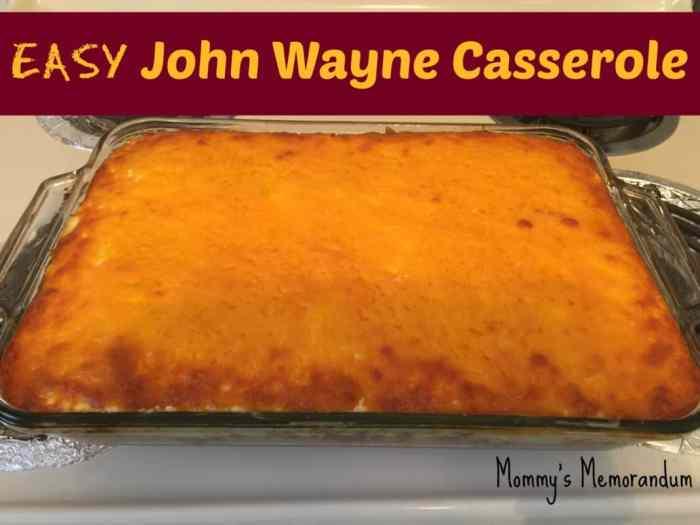 EASY John Wayne Casserole Recipe