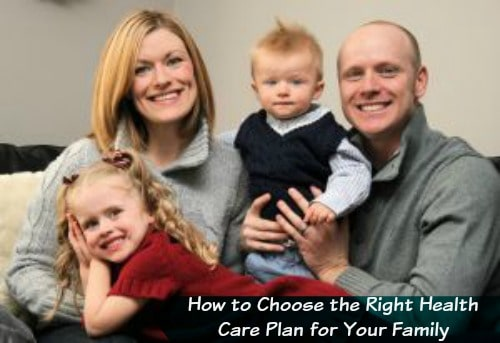 How to Choose the Right Health Care Plan for Your Family