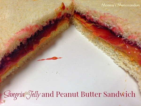 Sangria and Peanut Butter Sandwich
