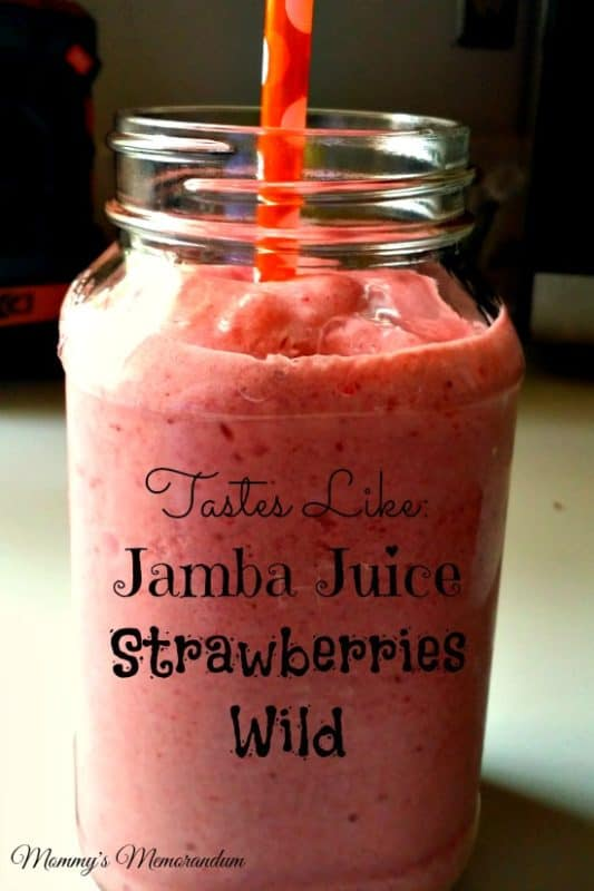 Jamba Juice Strawberries Wild Smoothie Copy Cat
