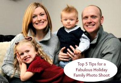 Top 5 Tips for a Fabulous Holiday Family Photo Shoot