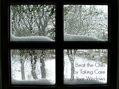 beat the chills by taking care of your windows