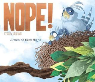 Nope! A Tale of First Flight is a Hilarious Picture Book about Fear and Bravery