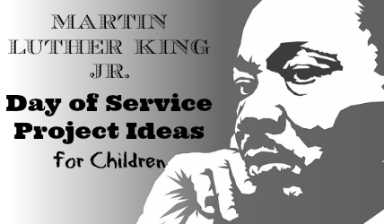 Martin Luther King, Jr. Day of Service Project Ideas for Children