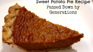 Sweet Potato Pie Recipe Passed Down by Generations