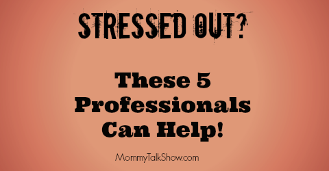 Stressed Out? These 5 Professionals Can Help