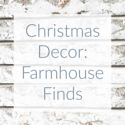 Christmas Decor Farmhouse Finds