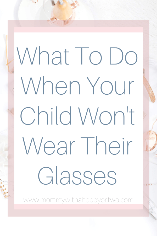 What To Do When Your Child Won't Wear Their Glasses