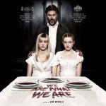 『肉』(2013) - We Are What We Are –