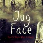 『ザ・サスペリア -生贄村の惨劇-』(2013) - Jug Face –