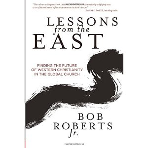 Lessons from the East by Bob Roberts Jr. – It's time to improve our church outreach ministry!