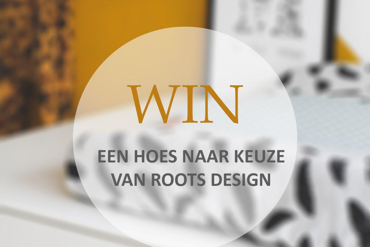 WIN een hoes naar keuze van Roots design label