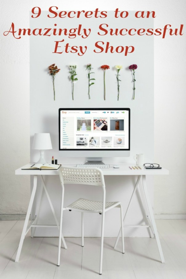9 Secrets to an Amazingly Successful Etsy Shop