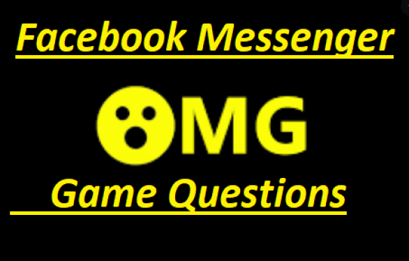 Possible Facebook Messenger OMG Game Questions – How to Play and Access Facebook Messenger OMG Game