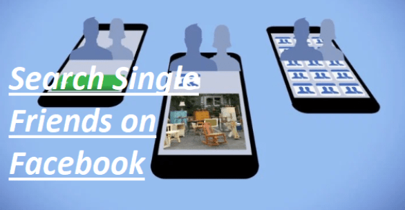 Search Single Friends on Facebook – How to Browse Singles on Facebook | Facebook Dating App