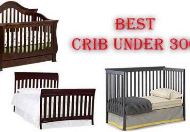 Top 5 Best Cribs Under 300 Dollar