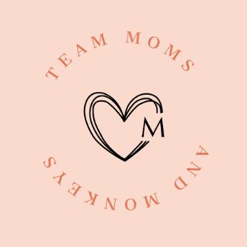 JOIN TEAM MOMS AND MONKEYS