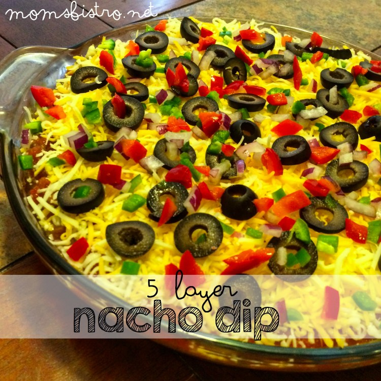 Easy 5 Layer Nacho Dip Recipe Moms Bistro Easy Appetizer Recipe