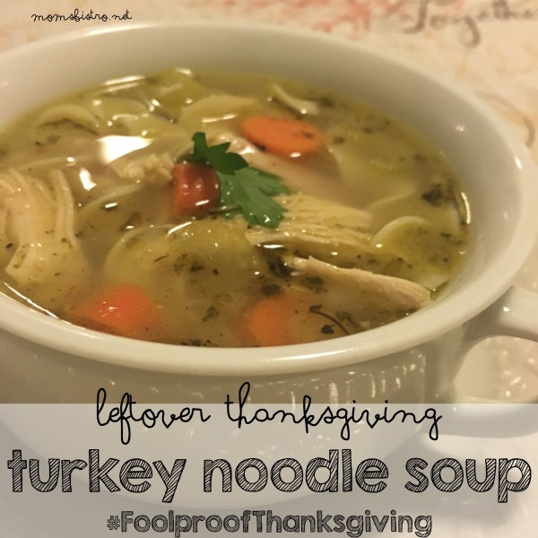 leftover thanksgiving turkey noodle soup recipe homemade turkey broth stock recipe easy leftovers #foolproofthanksgiving