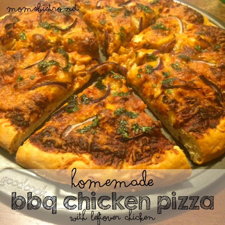 homemade bbq chicken pizza moms bistro leftover chicken recipe