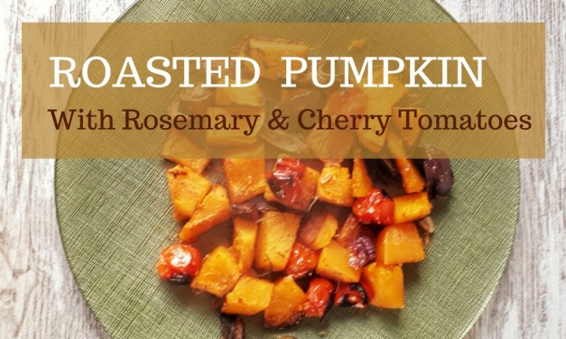 Roasted Pumpkin with Rosemary & Cherry Tomatoes