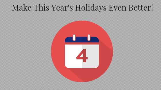 Pre-Empt Holiday Stress & Make Holidays Better!
