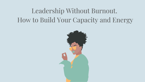 Image of a stylish woman wearing glasses. For Leadership without burnout how to build your capacity and energy post