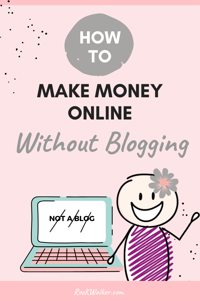 Make Money Online Without Blogging