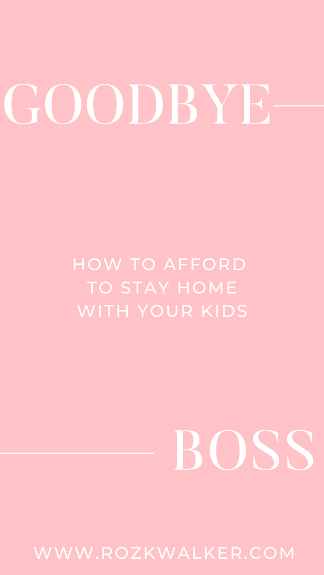 If you have a dream to stay home with your kids, here's how to afford to stay home.