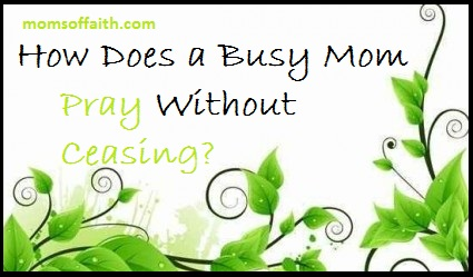 How Can A Busy Mom