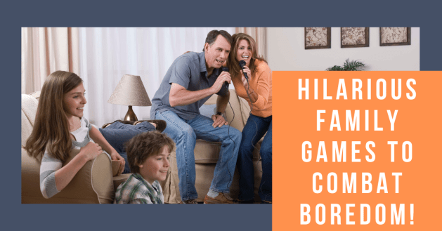 Hilarious Family Games to Combat Boredom