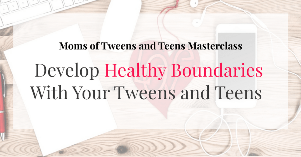 teen tween boundaries masterclass