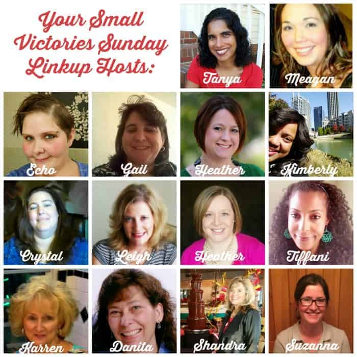 Your Small Victories Sunday Linkup Hosts: Mom's Small Victories, Sunshine and Sippy Cups, The Mad Mommy, Frugal & Coupon Crazy, GeminiRed Creations, Keystrokes by Kimberly, Tidbits of Experience, Hines-Sight Blog, Simply Save, All Inspired Mom, Oh My Heartsie Girl, O Taste and See, Shandra White Harris and One Hoolie Mama