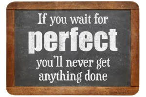 Perfectionism and Procrastination-The Inability to Get Things Done