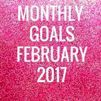 Monthly Goals February 2017 – MomsvilleUSA