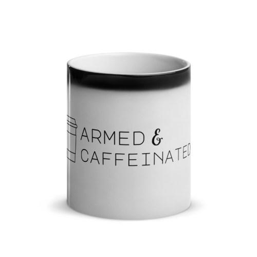 Armed & Caffeinated Glossy Magic Mug