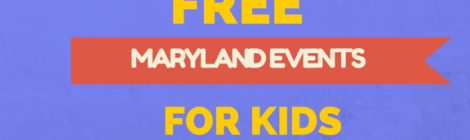 Free Events for Kids this Weekend in Maryland!