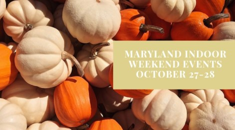 Maryland Indoor Weekend Events