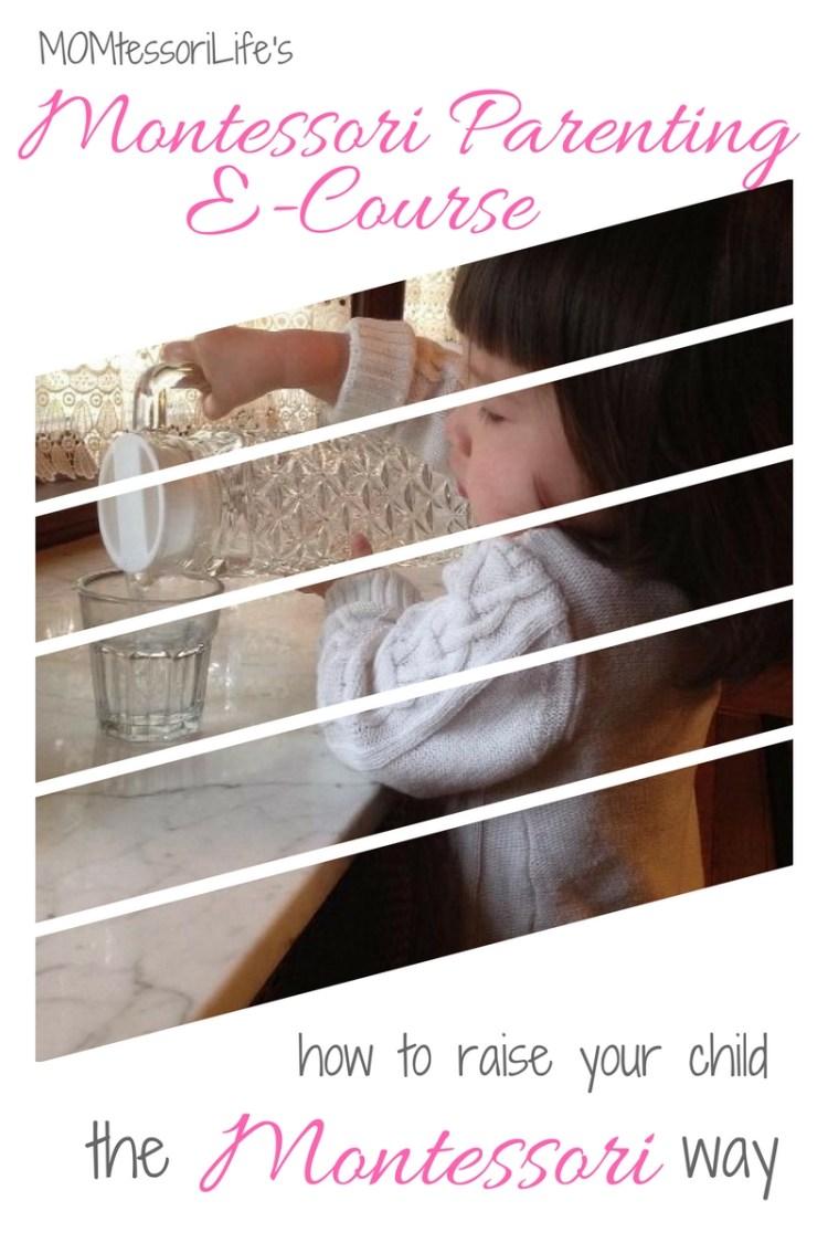 MOMtessoriLife's Montessori Parenting E-Course -- how to raise your child the Montessori way