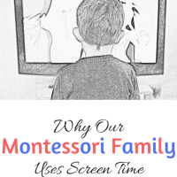 Why Our Montessori Family Uses Screen Time -- Part 2: An Update