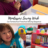 MontessorI Sewing Work -- Our Homeschool Preschool Sewing Sequence